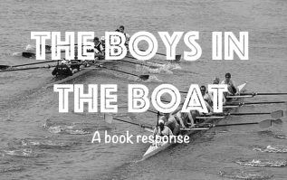 https://12andbeyond.com/2016/08/30/the-boys-in-the-boat-book-response/